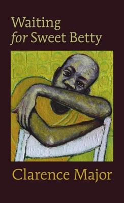 Click for more detail about Waiting for Sweet Betty by Clarence Major