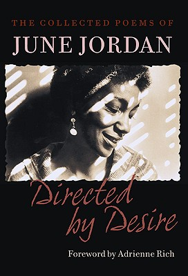 Click for more detail about Directed By Desire: The Collected Poems Of June Jordan by June Jordan
