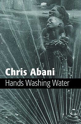 Click for more detail about Hands Washing Water by Chris Abani