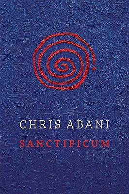Click for more detail about Sanctificum by Chris Abani