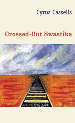 Click for more detail about The Crossed-Out Swastika by Cyrus Cassells