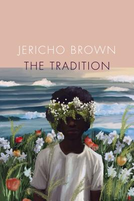 Click for more detail about The Tradition by Jericho Brown