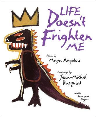 Book Cover Life Doesn't Frighten Me by Maya Angelou