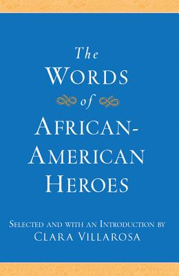 Click for a larger image of The Words of African-American Heroes (Newmarket Words Of Series)
