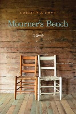 Click for more detail about Mourner's Bench: A Novel by Sanderia Faye