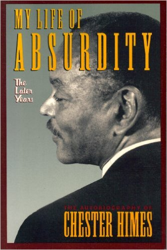 Click for more detail about My Life of Absurdity by Chester Himes
