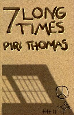 Click for more detail about Seven Long Times by Piri Thomas