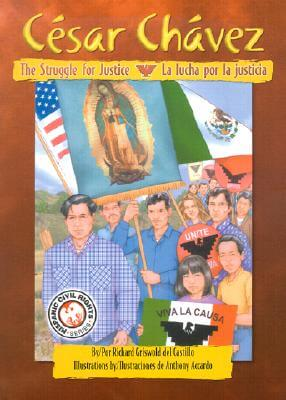 Click for more detail about Cesar Chavez: The Struggle for Justice / Cesar Chavez: La lucha por la justicia by Richard Griswold del Castillo