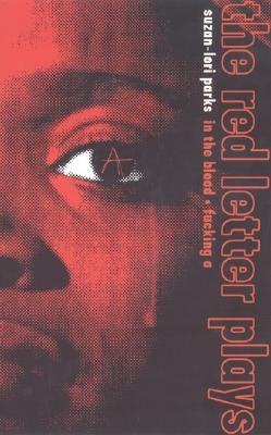 Click for more detail about The Red Letter Plays by Suzan-Lori Parks
