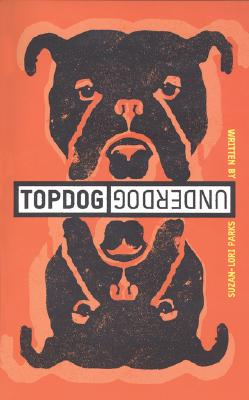 Click for more detail about Topdog/Underdog by Suzan-Lori Parks