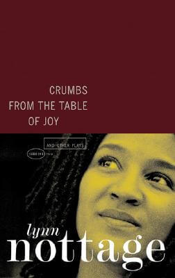 Click for more detail about Crumbs From The Table Of Joy And Other Plays by Lynn Nottage