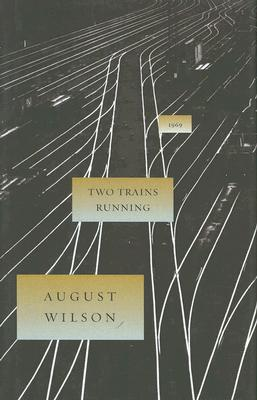 Click for more detail about Two Trains Running (1960s Century Cycle) by August Wilson