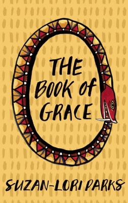 Click for more detail about The Book of Grace by Suzan-Lori Parks