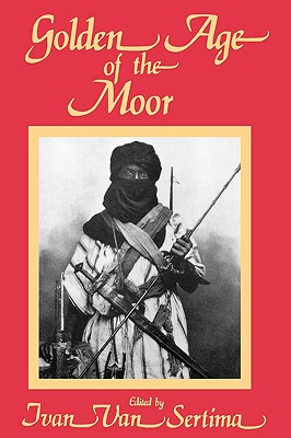 Click for more detail about The Golden Age of the Moor by Ivan Van Sertima
