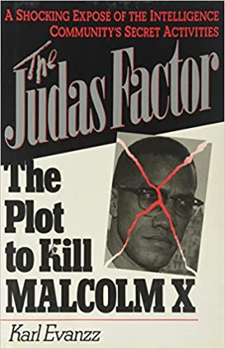 Click for more detail about The Judas Factor: The Plot to Kill Malcolm X by Karl Evanzz