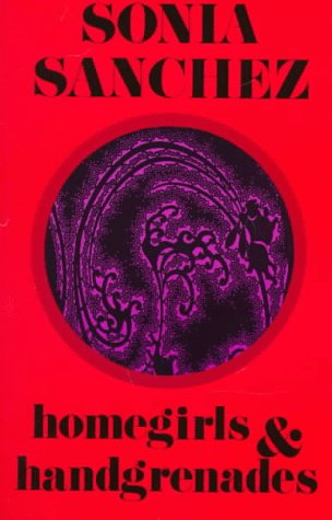 Click for more detail about Homegirls and Handgrenades: Poems by Sonia Sanchez