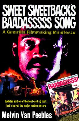 Click for more detail about Sweet Sweetback's Baadasssss Song: A Guerilla Filmmaking Manifesto by Melvin Van Peebles