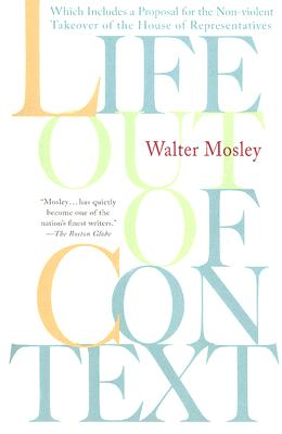 Click for more detail about Life Out of Context by Walter Mosley