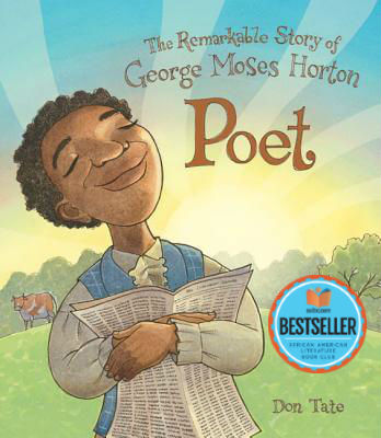 Click for more detail about Poet: The Remarkable Story of George Moses Horton by Don Tate