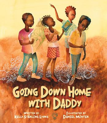 Click for more detail about Going Down Home with Daddy by Kelly Starling Lyons