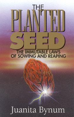Click for more detail about The Planted Seed: The Immutable Laws of Sowing and Reaping by Juanita Bynum
