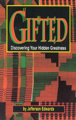 Click for more detail about Gifted: Discovering Your Hidden Greatness by Jeff Edwards