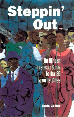 Click for more detail about DEL-Steppin' Out: An African-American Guide to Our 20 Favorite Cities by Carla Labat
