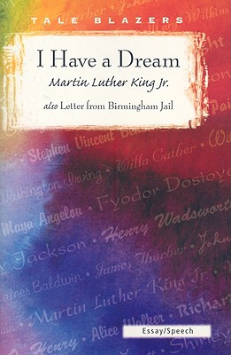 Click for more detail about I Have A Dream/ Also Letter From Birmingham Jail (Tale Blazers) by Martin Luther King, Jr.
