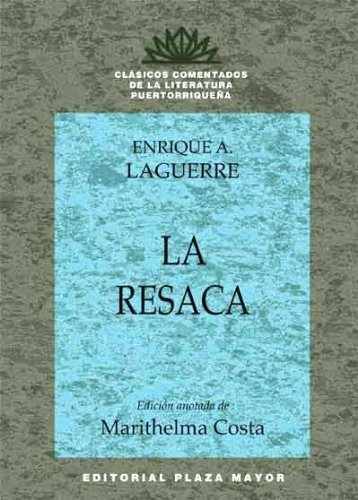 Click for more detail about La Resaca by Enrique A. Laguerre