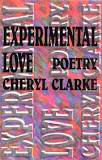 Click for more detail about Experimental Love: Poetry by Cheryl Clarke