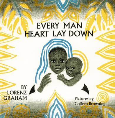 Click for more detail about Every Man Heart Lay Down by Lorenz Graham