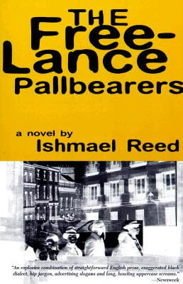 Click for more detail about The Free-Lance Pallbearers: A Novel by Ishmael Reed