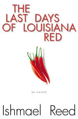 Click for more detail about The Last Days of Louisiana Red: A Novel by Ishmael Reed