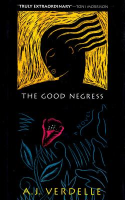 Click for a larger image of The Good Negress: A Novel