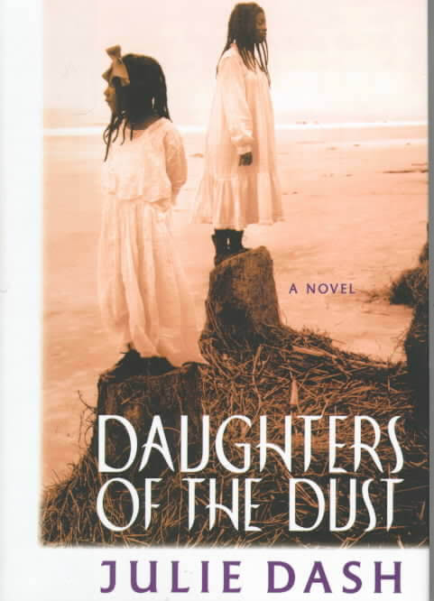 Click for more detail about Daughters of the Dust: The Making of an African American Woman's Film by Julie Dash