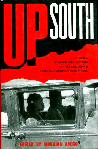 Click for more detail about Up South: Stories, Studies, and Letters of African American Migrations by Malaika Adero