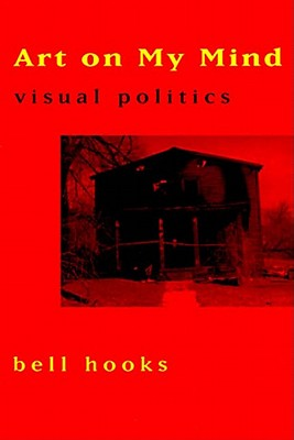 Click for more detail about Art on My Mind: Visual Politics by bell hooks