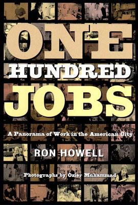 Click for more detail about One Hundred Jobs: A Panorama of Work in the American City by Ron Howell