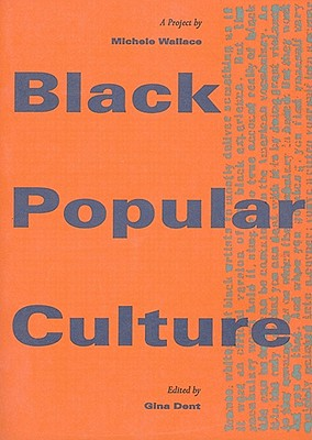 Click for more detail about Black Popular Culture (Discussions in Contemporary Culture) by Michele Wallace