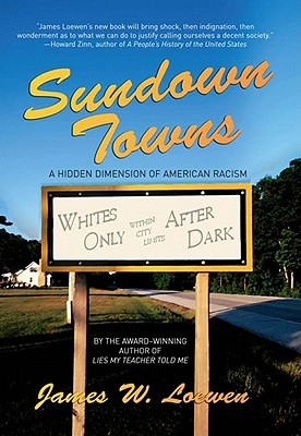 Click for more detail about Sundown Towns: A Hidden Dimension Of American Racism by James W. Loewen