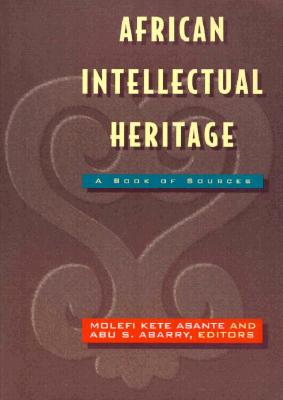 Click for more detail about African Intellectual Heritage (African American Studies) by Molefi Kete Asante