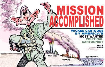 Click for a larger image of Mission Accomplished: Wicked Cartoons By America's Most Wanted Political Cartoonist