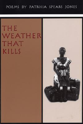 Click for more detail about The Weather That Kills by Patricia Spears Jones