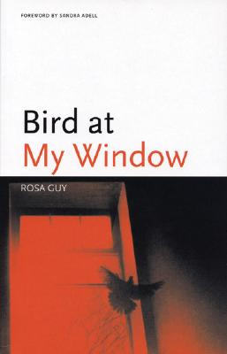 Click for more detail about Bird at My Window (Black Arts Movement Series) by Rosa Guy