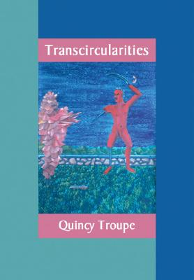 Click for a larger image of Transcircularities: New & Selected Poems