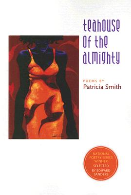 Click for more detail about Teahouse Of The Almighty (National Poetry) by Patricia Smith