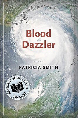 Click for more detail about Blood Dazzler by Patricia Smith