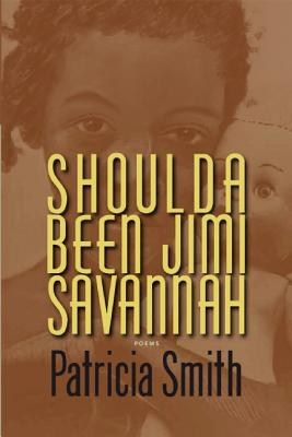Click for more detail about Shoulda Been Jimi Savannah by Patricia Smith
