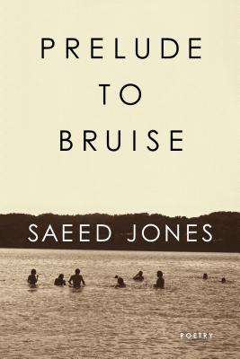 Click for more detail about Prelude to Bruise by Saeed Jones
