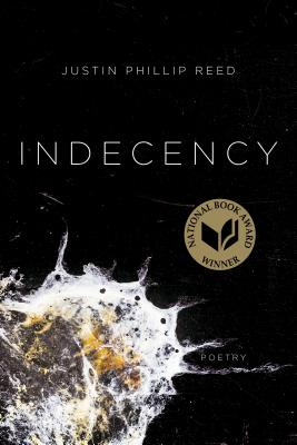 Click for more detail about Indecency by Justin Phillip Reed